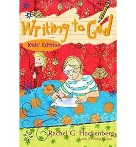[(Writing to God: Kid's Edition )] [Author: Rachel G. Hackenberg] [Apr-2012]