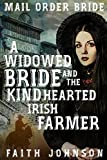Mail Order Bride:A Widowed Bride for the Kind Hearted Irish Farmer: Clean and Wholesome Western Historical Romance (The Bound for Glory Mail Order Bride Series Book 2)