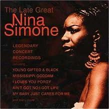 The Late Great Nina Simone: Legendary Concert Recordings By Nina Simone (2004-05-03)