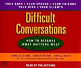 img - for Difficult Conversations 1st (first) Edition by Douglas Stone, Bruce Patton, Sheila Heen, Patton, Bruce, Hee published by Random House Audio (1999) book / textbook / text book