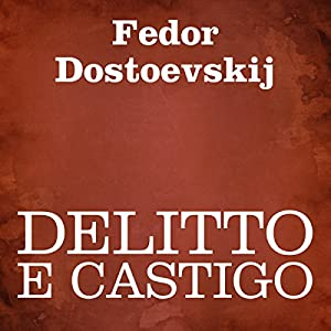 Delitto e castigo [Crime and Punishment] Audiobook