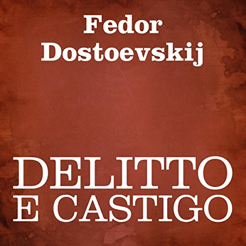 Delitto e castigo [Crime and Punishment]