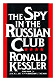 The Spy in the Russian Club, Ronald Kessler, 0684191164