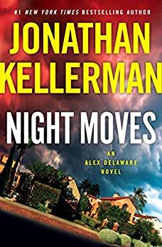 Night Moves: An Alex Delaware Novel by [Kellerman, Jonathan]