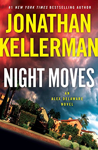 Night Moves: An Alex Delaware Novel by [Kellerman, Jonathan]