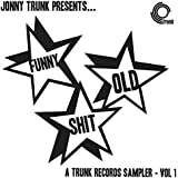 Funny Old Shit - Volume 1, A Trunk Records Sampler