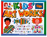 Kids' Art Works!: Creating with Color, Design, Texture & More (Williamson Kids Can!)