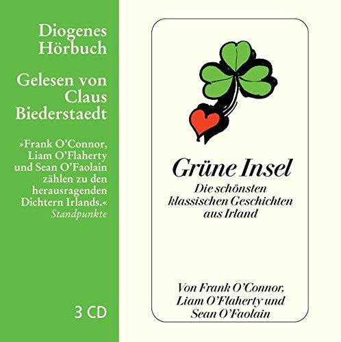 Grüne Insel: Die schönsten klassischen Geschichten aus Irland (Diogenes Hörbuch)
