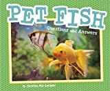 Pet Fish: Questions and Answers (Pebble Plus: Pet Questions and Answers)