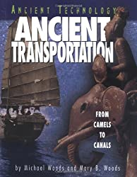 Ancient Transportation: From Camels to Canals (Ancient Technology)