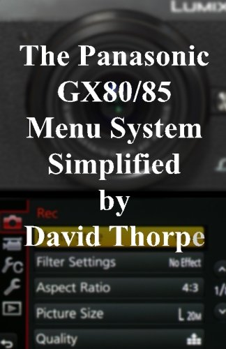 the-panasonic-gx80-85-menu-system-simplified