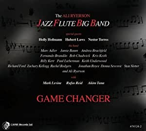Game Changer by The Ali Ryerson Jazz Flute Big Band (2013) Audio CD