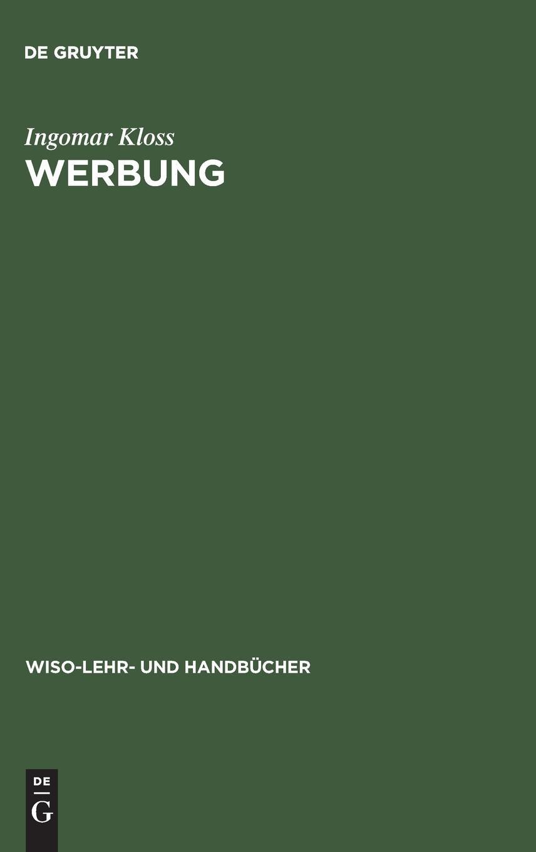 Werbung: Lehr-, Studien- und Nachschlagewerk (WiSo-Lehr- und Handbücher)