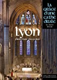 LYON, GRACE D'UNE CATHEDRALE