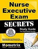 Nurse Executive Exam Secrets Study Guide: Nurse Executive Test Review for the Nurse Executive Board Certification Test (Mometrix Secrets Study Guides)