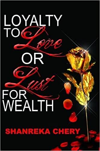 Loyalty to Love or Lust for Wealth: Shanreka Chery