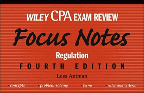 Wiley CPA Examination Review Focus Notes: Regulation (Wiley Cpa Exam