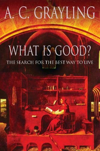 What Is Good?: The Search for the Best Way to Live pdf