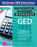 McGraw-Hill Education Mathematical Reasoning Workbook for the GED Test, Third Edition