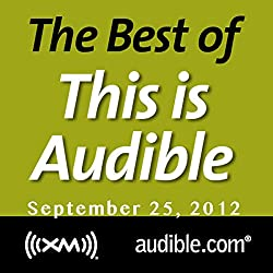 The Best of This Is Audible, September 25, 2012