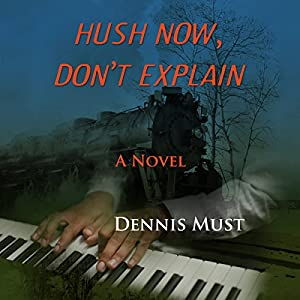Hush Now, Don't Explain Audiobook