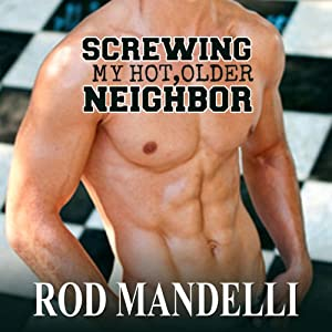 Screwing My Hot, Older Neighbor Audiobook