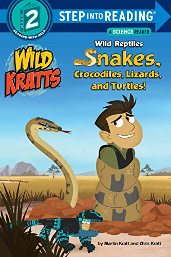 Wild Reptiles: Snakes, Crocodiles, Lizards, and Turtles (Wild Kratts) (Step into Reading) por Chris Kratt,Martin Kratt