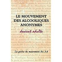 Le Mouvement Des Alcooliques Anonymes (French Edition)