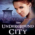 The Underground City: Lily Harper, Book 2 | H. P. Mallory