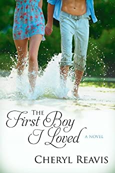 The First Boy I Loved by [Reavis, Cheryl]