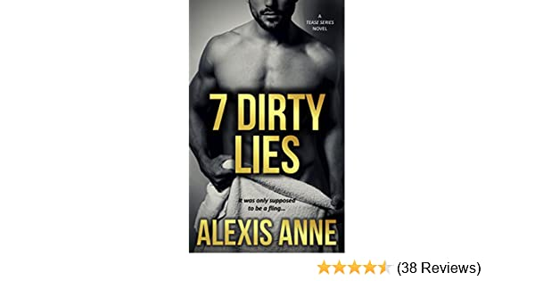 7 Dirty Lies Tease Kindle Edition By Alexis Anne Literature