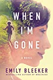 Book cover image for When I'm Gone: A Novel