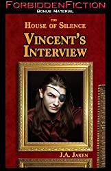 Vincent's Interview: A Prequel to the House of Silence