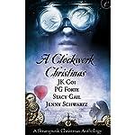 A Clockwork Christmas | Stacy Gail,P. G. Forte,Jenny Schwartz,J. K. Coi