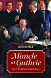 Miracle at Guthrie: The Founding of Oklahoma