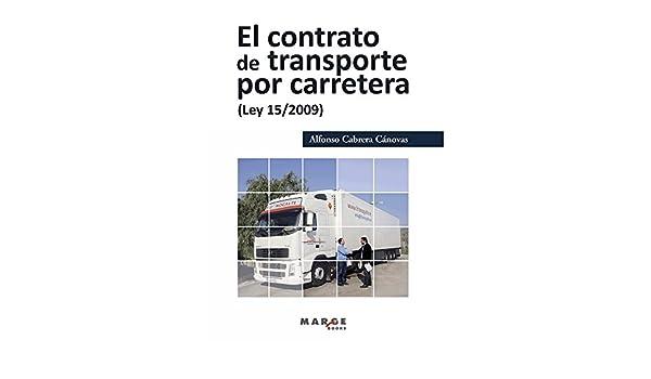El contrato de transporte por carretera (Ley 15/2009) (Spanish Edition), Alfonso Cabrera Cánovas, eBook - Amazon.com