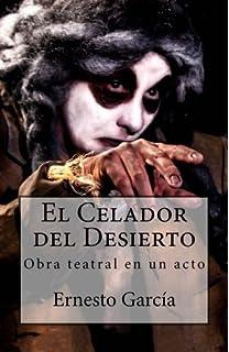 El Celador del Desierto: Obra teatral en un acto (Spanish Edition)