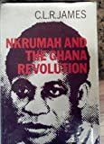 Nkrumah and the Ghana Revolution, James, C. L. R., 0882080776