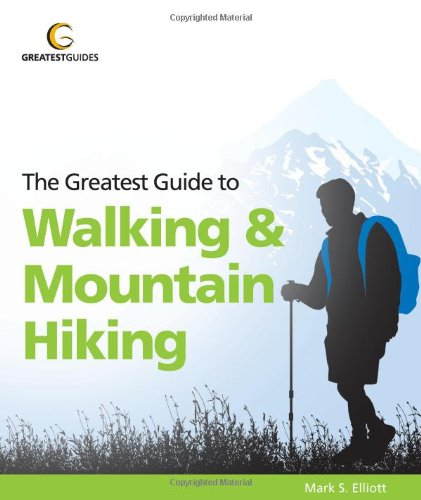 Greatest Guide to Walking & Mountain Hiking (Greatest Guides)