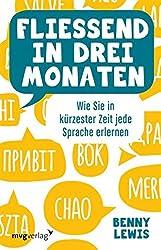 Fließend in drei Monaten: Wie Sie in kürzester Zeit jede Sprache erlernen (German Edition)