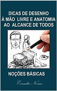 Dicas de Desenho à mão livre e anatomia ao alcance de todos