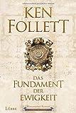 Das Fundament der Ewigkeit: Historischer Roman (Kingsbridge-Roman, Band 3)