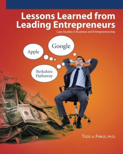 Lessons Learned From Leading Entrepreneurs: Case Studies...