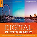 The Rough Guide to Digital Photography, Sophie Goldsworthy, 1405381175