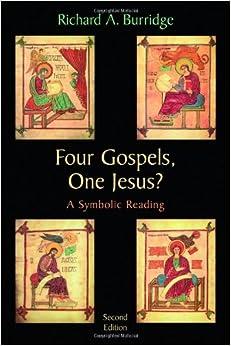 Four Gospels, One Jesus?: A Symbolic Reading: Richard A. Burridge ...