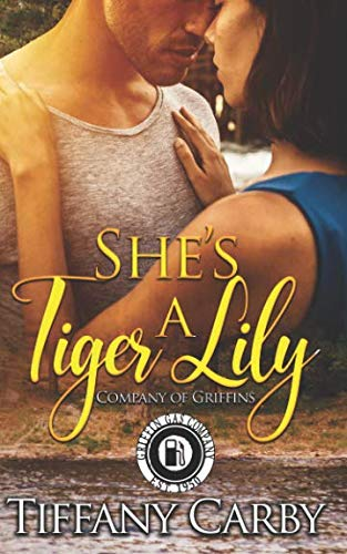 She's a Tiger Lily: Happy Endings Resort Book 26 (Company of Griffins Series)
