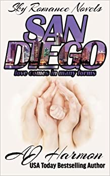 San Diego - Love Comes in Many Forms (Sky Romance Novels) (Volume 1) by AJ Harmon (2014-02-23)
