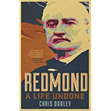 Redmond – A Life Undone: The Definitive Biography of John Redmond, the Forgotten Hero of Irish Politics