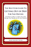 The Best Ever Guide to Getting Out of Debt for Taxi Drivers, Mark Young, 1492395021
