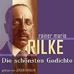 Rainer Maria Rilke: Die schönsten Gedichte | Rainer Maria Rilke